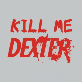 T-shirt  Kill me DEXTER red/gray