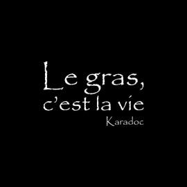 T-shirt Kaamelott Karadoc Le gras c'est la vie black