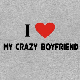 own i love my crazy boy friend gray