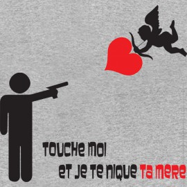 shirt touch me and you nique ta mere gray