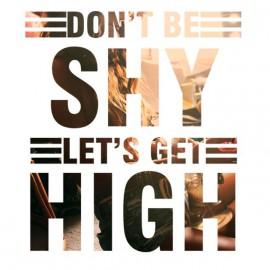 No sea tímido Vamos a llegar alto