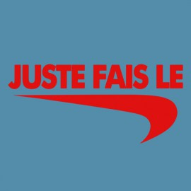 "Tee Shirt parodie Nike just do it ""juste fais le"" rouge sur bleu ciel"