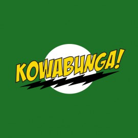 Kowabunga shirt parody green bazinga
