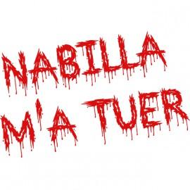 Tee Shirt Nabilla m'a tuer blanc