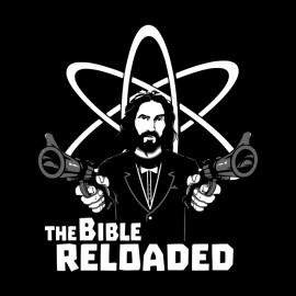 the bible reloaded t-shirt