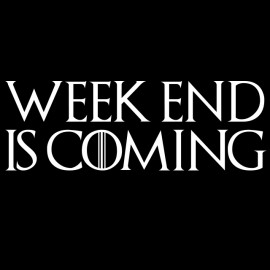 weekend is coming game of throne