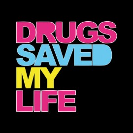 tee shirt drugs saved my life