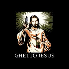 tee shirt jesus ghetto gangsta