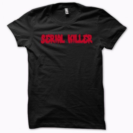 Tee shirt Serial Killer rougeNoir