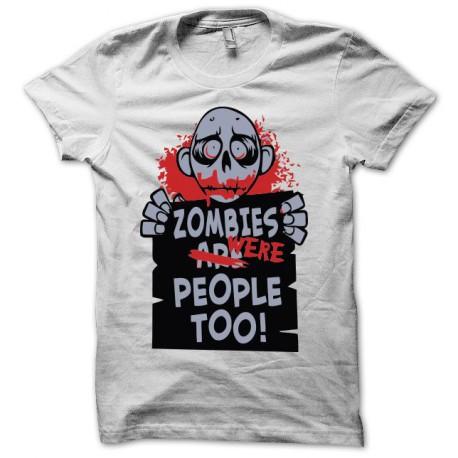Tee shirt  zombie are people too blanc