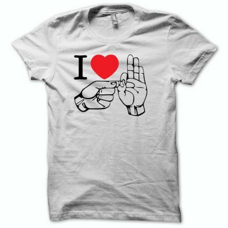 Tee shirt  I love fuck blanc