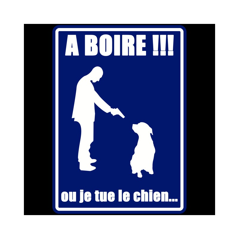 Tee Shirt A Boire Ou Je Tue Le Chien Noir