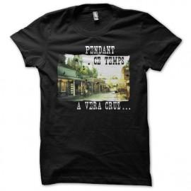 Tee shirt La cité de la peur pendant ce temps à Vera Cruz noir