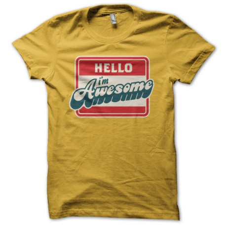 87ee9d597715 hello I'm awesome t-shirt yellow