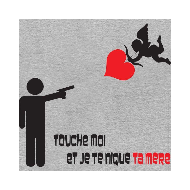 tee shirt touche moi et je te nique ta mere gris