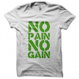 Tee Shirt  No Pain No Gain Green on White