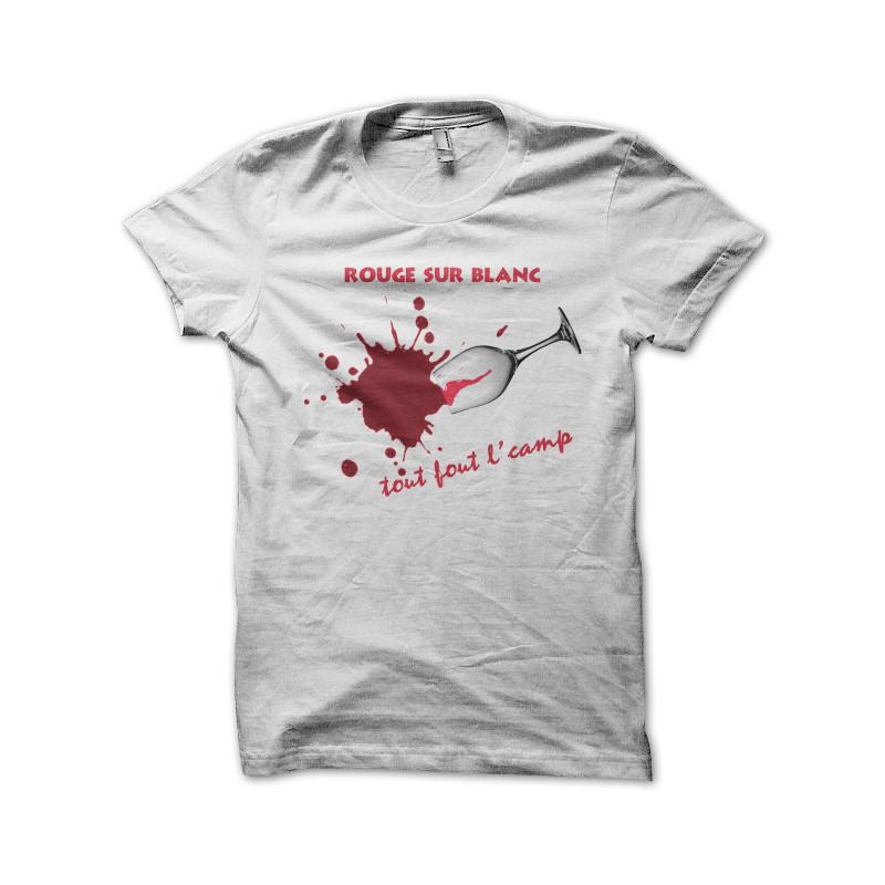 tee shirt vins rouge sur blanc tout fout le camp. Black Bedroom Furniture Sets. Home Design Ideas