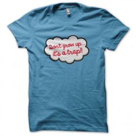 Tee Shirt don't grow up Bleu