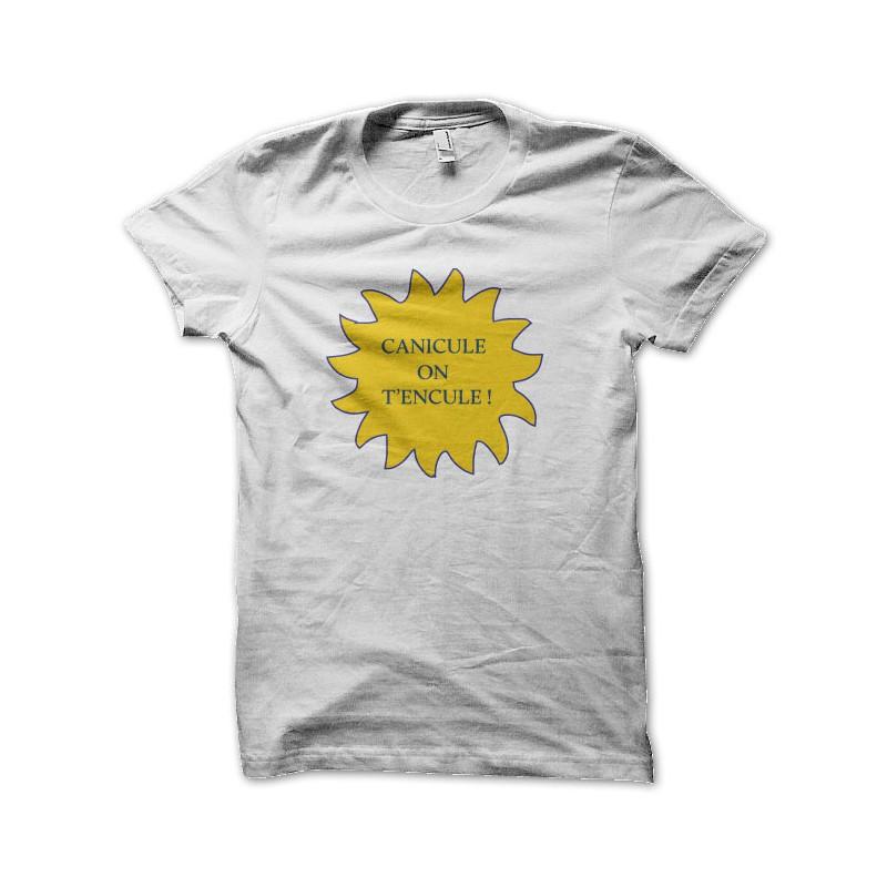 T'encule On Tee Blanc Shirt Canicule lJcFK1T