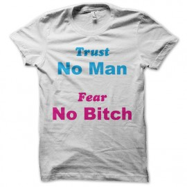 tee shirt trust man fear the bitch