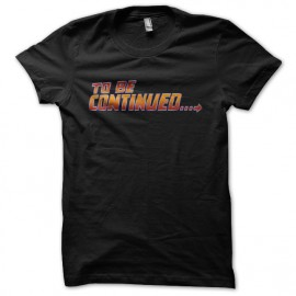 to be continued back to the future t-shirt