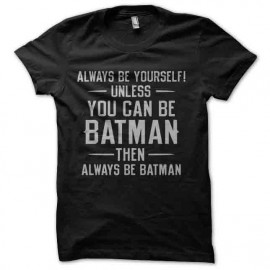 tee shirt always be batman