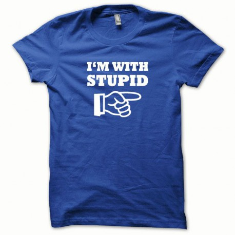 Tee shirt I am with Stupid blanc/bleu royal