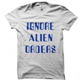 tee shirt ignore alien orders alt and catch fire