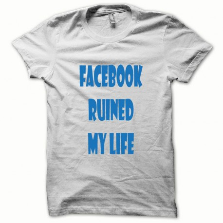 Tee shirt Parodie Facebook Ruined my Life bleu/blanc