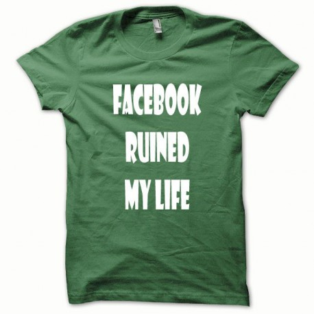 Tee shirt Parodie Facebook Ruined my Life blanc/vert bouteille